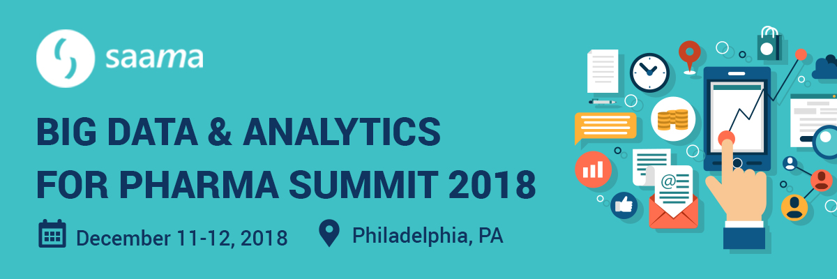 Big Data & Analytics for Pharma Summit 2018- Dec 11-12 - Saama